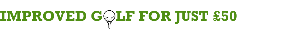 Improve your golf for just £50