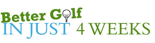 Better golf in 4 weeks