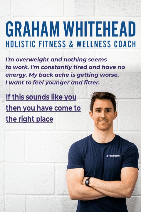 Graham Whitehead - Holistic Fitness and Wellness Coach